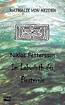 Niklas Pettersson - Im Labyrinth der Finsternis von [Heiden, Nathalie von]