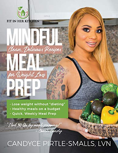 Mindful Meal Prep: Clean, Delicious Recipes for Weight Loss (English Edition)