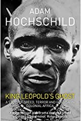 [ King Leopold's Ghost A Story of Greed, Terror and Heroism ] [ KING LEOPOLD'S GHOST A STORY OF GREED, TERROR AND HEROISM ] BY Hochschild, Adam ( AUTHOR ) Feb-02-2012 Paperback Paperback