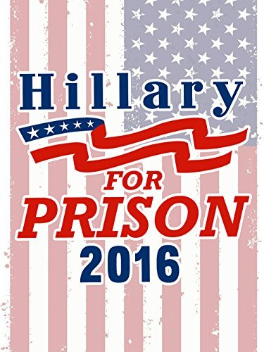 (Vinyl Print Poster - 18x24 Hillary for Prison 2016 Parody Presidential Candidate Design by Hat Shark)