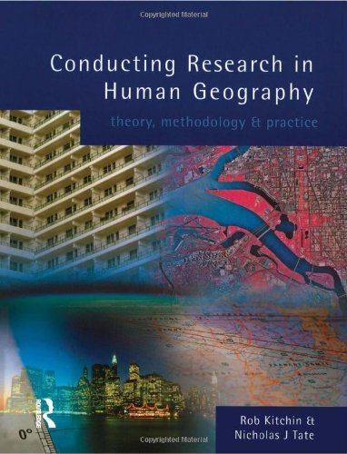 Conducting Research in Human Geography: theory, methodology and practice by Kitchin, Dr Robert, Tate, Dr Nick (September 1, 1999) Paperback