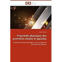 Propriétés physiques des premières étoiles et galaxies: Contraintes observationnelles sur les modèles de formation des galaxies (Omn.Univ.Europ.)