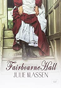 Fairbourne Hall par Julie Klassen