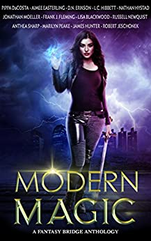 Modern Magic: An Urban Fantasy Anthology (English Edition)