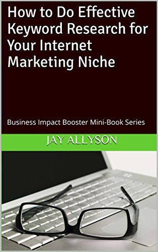How to Do Effective Keyword Research for Your Internet Marketing Niche: Business Impact Booster Mini-Book Series (Business Impact Boosters 2) (English Edition)