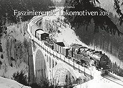 Faszinierende Lokomotiven 2019: Din A3 Wandkalender. Bildkalender Zum Thema Züge