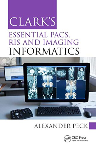Clark's Essential PACS, RIS and Imaging Informatics (Clark's Companion Essential Guides) (English Edition) Pacs Medical Imaging