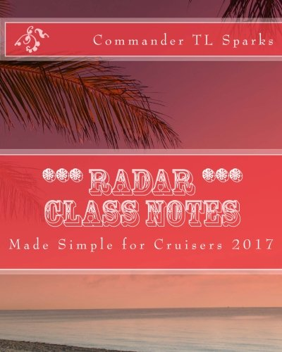Radar Class Notes: Made Simple for Cruisers