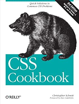 CSS Cookbook: Quick Solutions to Common CSS Problems (Animal Guide) by [Schmitt, Christopher]