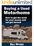 Buying a Used Motorhome - How to get the most for your money and not get burned (English Edition)
