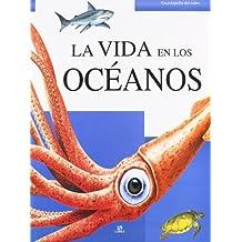 La Vida en los Océanos (Enciclopedia del Saber)