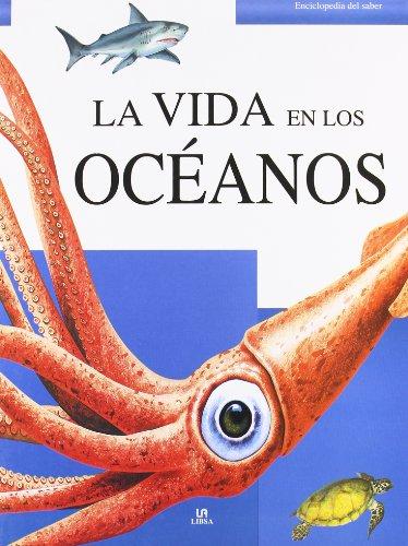 La Vida en los Océanos (Enciclopedia del Saber) por Emma Helbrough