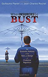 When Insurers Go Bust: An Economic Analysis of the Role and Design of Prudential Regulation by Guillaume Plantin (2007-01-29)
