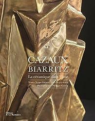 Cazaux, Biarritz : La céramique dans l'âme