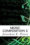 Music Composition 2: Volume 2