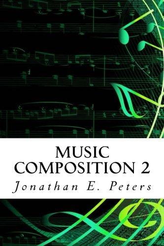 Music Composition 2: Volume 2 por Jonathan E. Peters