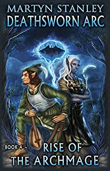 Rise of the Archmage (Deathsworn Arc Book 4) by [Stanley, Martyn]