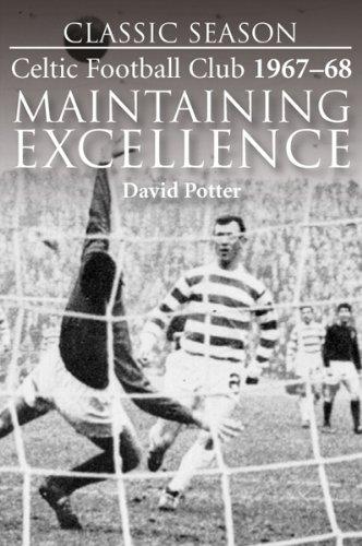 Classic-Season-Celtic-Football-Club-1967-68-Maintaining-Excellence