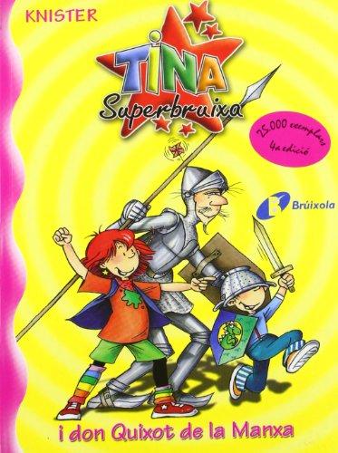 Tina Superbruixa i don Quixot de la Manxa (Catalá - A Partir De 8 Anys - Personatges - Tina Superbruixa) por KNISTER