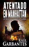 Atentado en Manhattan: Un thriller de acción, misterio y suspense