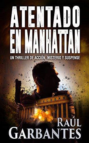 Atentado en Manhattan: Un thriller de acción, misterio y suspense de [Garbantes,