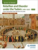 Access to History: Rebellion and Disorder under the Tudors 1485-1603 for OCR Second E...