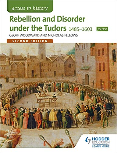 Access to History: Rebellion and Disorder under the Tudors 1485-1603 for OCR Second Edition