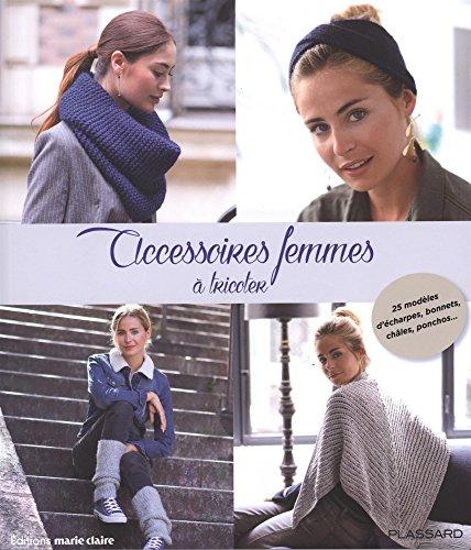 Accessoires femmes à tricoter : 25 modèles d'écharpes, bonnets, châles, ponchos