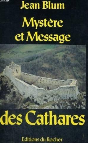 Mystère et message des Cathares par Jean Blum