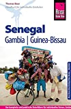 Reise Know-How Senegal, Gambia und Guinea-Bissau: Reiseführer für individuelles Entdecken