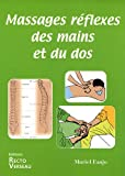 Telecharger Livres Massages reflexes des mains et du dos (PDF,EPUB,MOBI) gratuits en Francaise