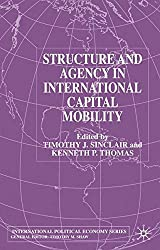 Structure and Agency in International Capital Mobility (International Political Economy Series)