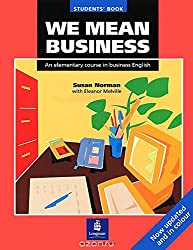 We Mean Business: Elementary Course In Business English: Workbook