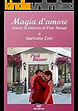 Magia d'Amore: amori in transito al Pink Bazaar