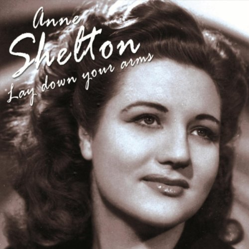 Anne Shelton  - Lay Down Your Arms