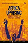 Africa Uprising: Popular Protest and...
