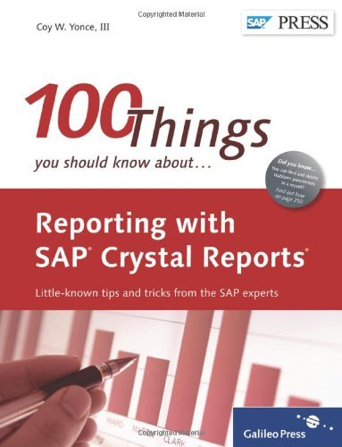 100 Things You Should Know About Reporting with SAP Crystal Reports by Coy Yonce (12-Dec-2011) Hardcover par Coy Yonce