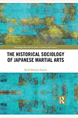 The Historical Sociology of Japanese Martial Arts (Routledge Research in Sport, Culture and Society) Gebundene Ausgabe