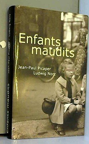 Enfants maudits : Ils sont 200 000, on les appelait les enfants de Boches par Jean-Paul Picaper