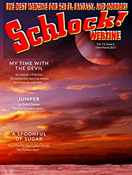 Schlock! Webzine Vol 11, Issue 6 by [Zaman, Zahid, Lubaczewski, Paul, Patchen, Joseph J, Bryant, Gregory KH]