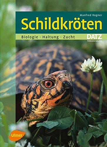 Schildkröten: Biologie, Haltung, Vermehrung (Datz Terrarienbücher)