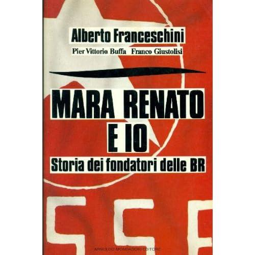 Mara Renato E Io. Storia Dei Fondatori Delle Br