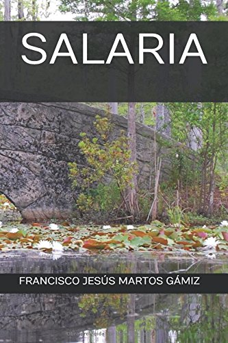 Descargar Libro Libro SALARIA de FRANCISCO JESÚS MARTOS GÁMIZ