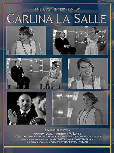 The Lost Interview of Carlina La Salle