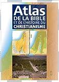 atlas de la bible et de l histoire du christianisme format reduit