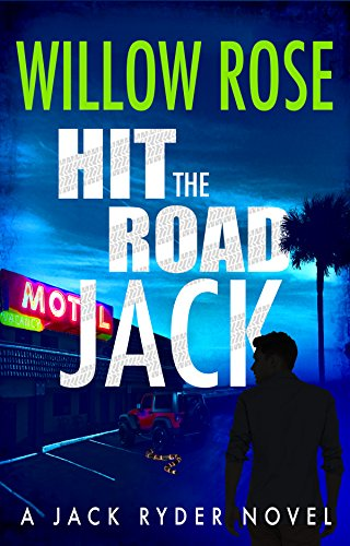 Hit the road Jack (Jack Ryder Book 1) by Willow Rose