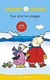 Scarica Libro Due amici in viaggio (PDF,EPUB,MOBI) Online Italiano Gratis