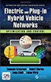 Electric and Plug-in Hybrid Vehicle Networks: Optimization and Control (Automation an...
