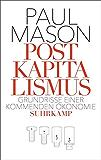 Postkapitalismus: Grundrisse einer kommenden Ökonomie