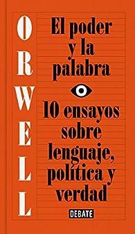 El poder y la palabra par George Orwell